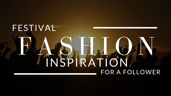 FESTIVAL FASHION INSPO.jpg